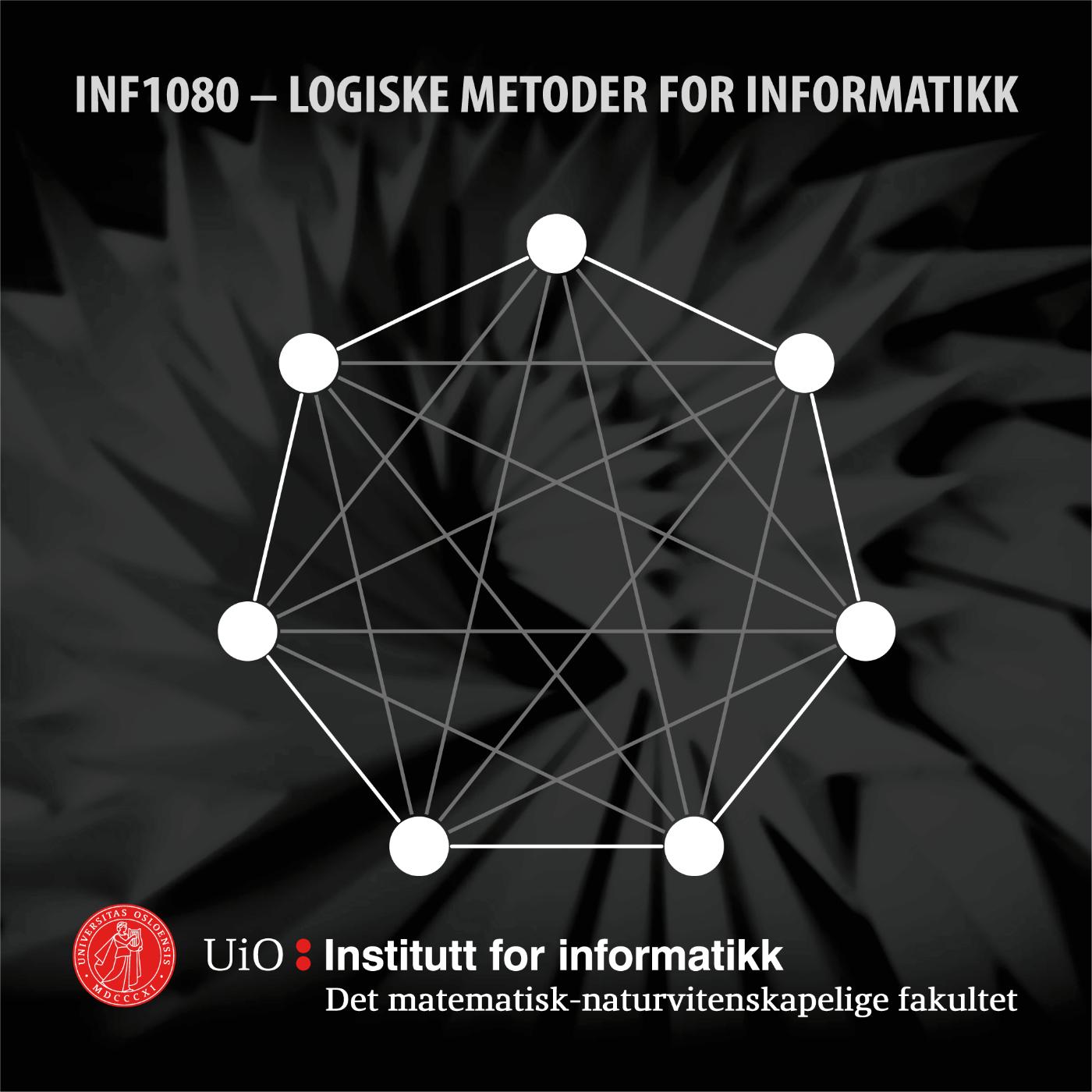 INF1080 – Logiske metoder for informatikk